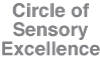 Circle of sensory excellence